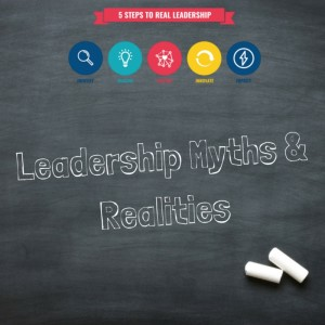 Leadership Myths & Realities